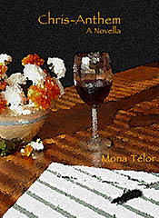 Front cover of Chris-Anthem: A Novella by Mona Telor (Kasey Hargan), now on <b>Kindle</b>.